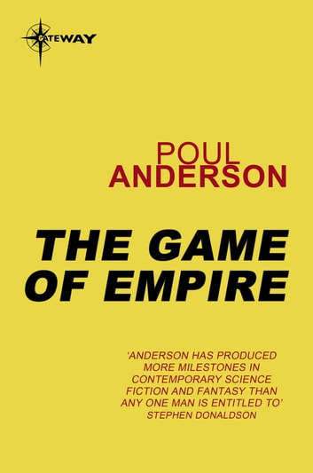 The Game of Empire - A Flandry Book ebook by Poul Anderson