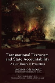 Transnational Terrorism and State Accountability - A New Theory of Prevention ebook by Bruno Simma,Vincent-Joël Proulx