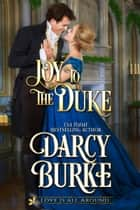 Joy to the Duke eBook by Darcy Burke