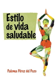 Estilo de vida saludable ebook by Paloma Pérez del Pozo