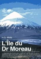 L'Île du docteur Moreau ebook by H.G. Wells