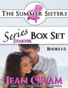 The Summer Sisters: Series Starter Box Set (Books 1-3) - Beach Reads Billionaire Romances eBook par Jean Oram