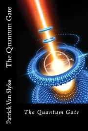 The Quantum Gate ebook by Patrick C. Van Slyke