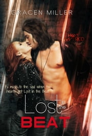 Lost in the Beat - Hot Wired, #2 ebook by Gracen Miller