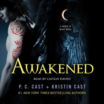 Awakened - A House of Night Novel audiobook by P. C. Cast,Kristin Cast