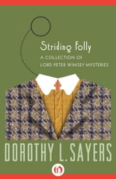 Striding Folly - A Collection of Mysteries ebook by Dorothy L. Sayers