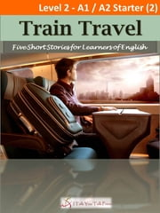 Train Travel ebook by I Talk You Talk Press
