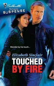 Touched By Fire ebook by Elizabeth Sinclair