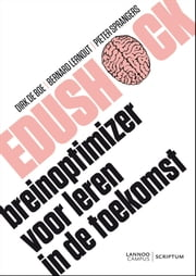 Edushock - breinoptimizer voor leren in de toekomst ebook by Kobo.Web.Store.Products.Fields.ContributorFieldViewModel