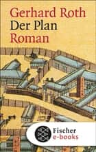 Der Plan - Roman ebook by Gerhard Roth