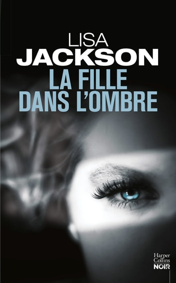 La fille dans l'ombre ebook by Lisa Jackson