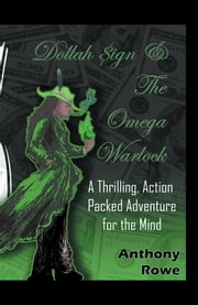 Dollah Sign and the Omega Warlock ebook by Anthony Rowe