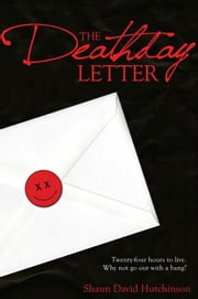 The Deathday Letter ebook by Shaun David Hutchinson