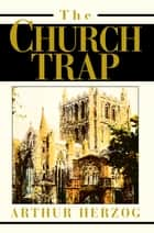 The Church Trap ebook by Arthur Herzog