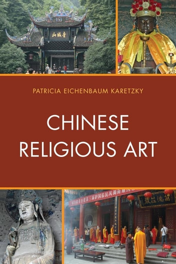 Chinese Religious Art ebook by Patricia Eichenbaum Karetzky