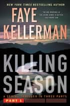 Killing Season Part 1 ebook by Faye Kellerman