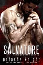 Salvatore - Mafia et Dark Romance ebook by Natasha Knight