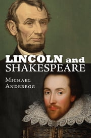 Lincoln and Shakespeare ebook by Michael Anderegg