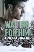 Waiting For Him ebook by