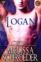 Logan ebook by Melissa Schroeder