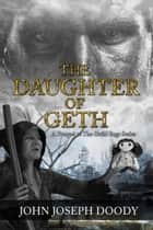 The Daughter of Geth, A Prequel to The Guild Series ebook by John Joseph Doody