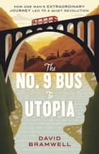 The No.9 Bus to Utopia ebook by David Bramwell