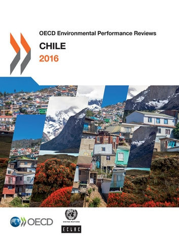 OECD Environmental Performance Reviews: Chile 2016 ebook by Collectif