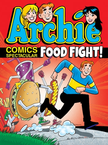 Archie Comics Spectacular: Food Fight! ebook by Archie Superstars