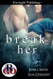 Break Her ebook by Sam Crescent