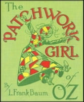 The Patchwork Girl of Oz (Illustrated) ebook by L. Frank Baum