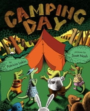 Camping Day! ebook by Patricia Lakin,Scott Nash