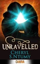 Unravelled (A Conyza Bennett story, Book 2) ebook by Cheryl S. Ntumy