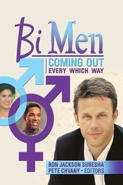 Bi Men - Coming Out Every Which Way ebook by Ron Jackson Suresha,Pete Chvany