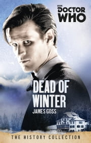 Doctor Who: Dead of Winter ebook by James Goss