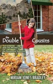 The Double Cousins and the Mystery of the Rushmore Treasure ebook by Miriam Jones Bradley