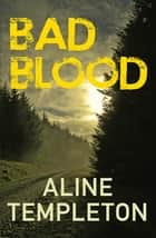 Bad Blood ebook by Aline Templeton