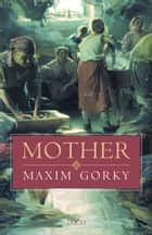 Mother ebook by Maxim Gorky