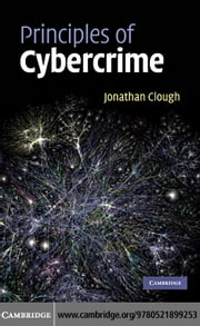 Principles of Cybercrime ebook by Clough, Jonathan