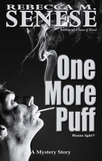 One More Puff: A Mystery Story ebook by Rebecca M. Senese