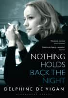 Nothing Holds Back the Night ebook by Delphine de Vigan