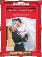 The Next Santini Bride (Mills & Boon Desire) (Bachelor Battalion, Book 8) 電子書 by Maureen Child