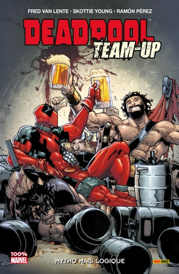 Deadpool Team Up T03 - Mytho mais logique ebook by Fred Van-Lente,Skottie Young