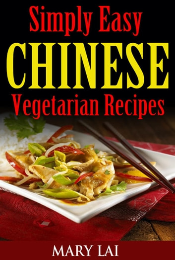 Healthy chinese vegetarian recipes ebook by mary lai 9781516336432 healthy chinese vegetarian recipes simply easy chinese recipes ebook by mary lai forumfinder Choice Image