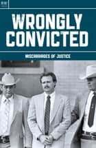 Wrongly Convicted - Miscarriages of Justice ebook by Jennifer Davies