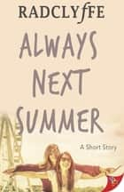 Always Next Summer ebook by Radclyffe