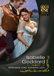 Reprobate Lord, Runaway Lady (Mills & Boon Historical) ebook by Isabelle Goddard