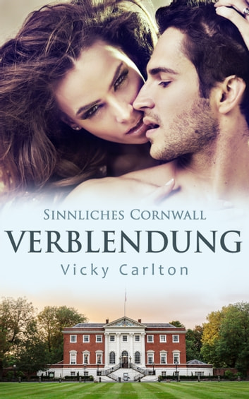 Verblendung. Sinnliches Cornwall ebook by Vicky Carlton