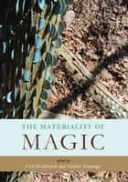 The Materiality of Magic ebook by Ceri Houlbrook,Natalie Armitage