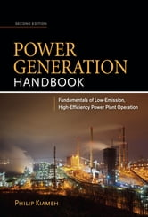 Power Generation Handbook 2/E ebook by Philip Kiameh