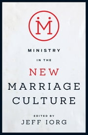 Ministry in the New Marriage Culture ebook by Jeff Iorg